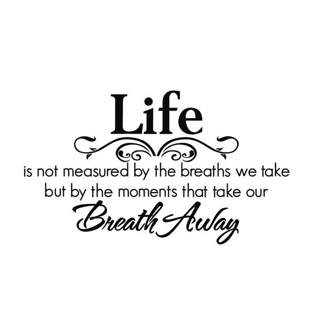 life is not measured by the moments