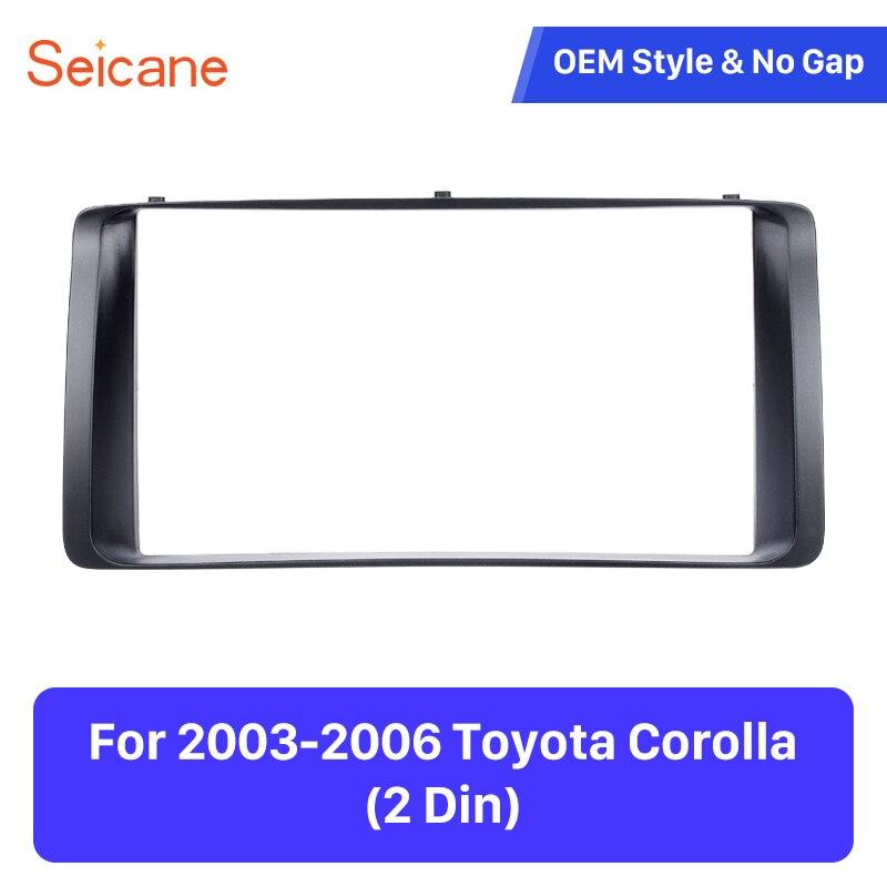 Seicane Doppel Din 178*100mm Installieren Dash Lünette Trim Kit Abdeckung Trim DVD panel Top Auto Stereo Rahmen für 2003-2006 Toyota Corolla
