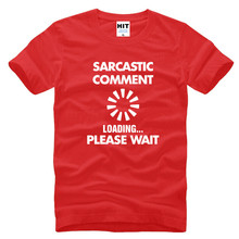 Sarcastic Comment Loading Funny Creative Geek Nerd Math Mens Men T Shirt T-shirt 2016 Novelty Short Sleeve Cotton Tshirt Tee