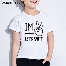Kids I'm 1/2/3/4/5 Let's Party Print Funny T-shirt Boys & Girls Summer T shirt Baby Birthday Present Number Clothes,HKP5214(China)