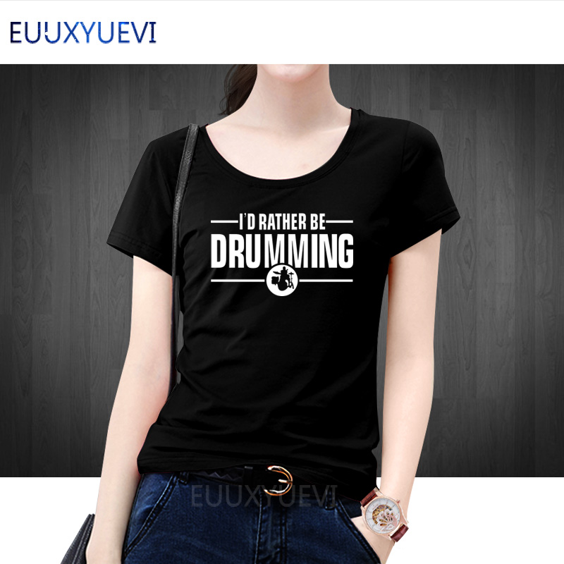 Women New Fashion T Shirts I'd Rather Be Drumming Tshirts Cotton Short Sleeve band drums music gift rock drummer hip T-shirts image