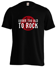 Rock and Roll - Never to Old High Weight T Shirt-Soft Vinyl New Shirts Funny Tops Tee Unisex