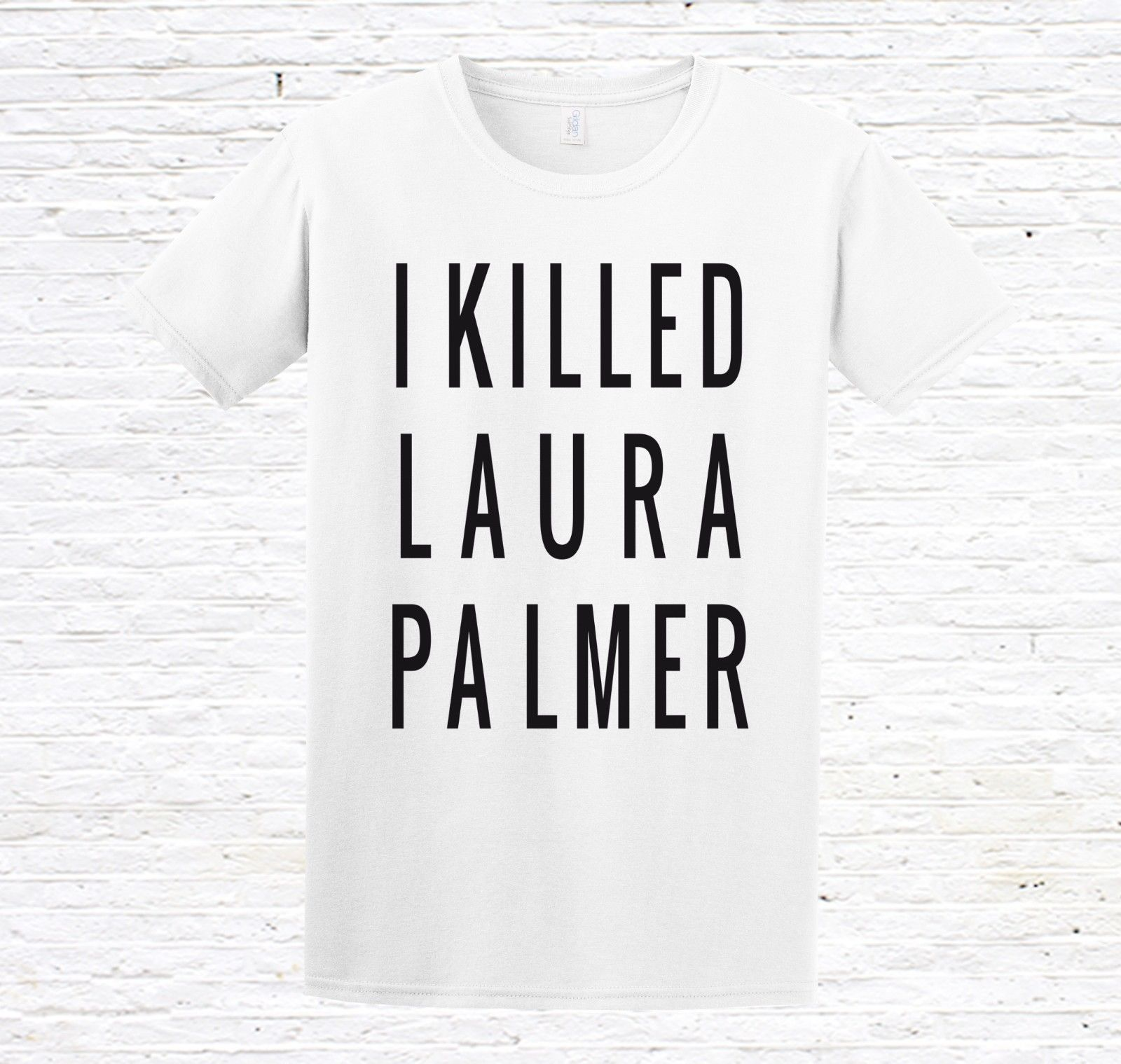 I Killed Laura Palmer T-Shirt (twin peaks) Summer Men'S fashion Tee,Comfortable t shirt,Casual Short Sleeve TEE 2019 hot tees