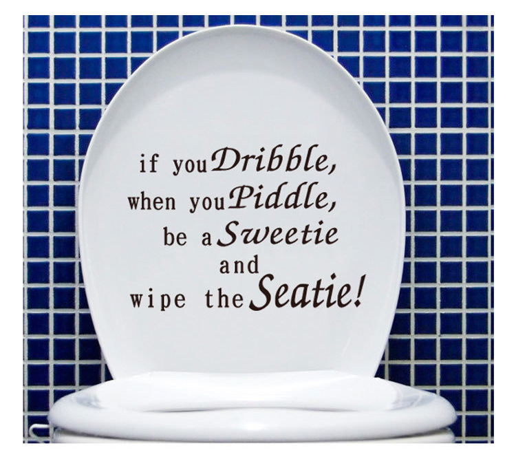 wall art vinyl, If You Dribble when you piddle Toilet Seat Sticker decal