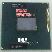 Original Pentium B940 CPU (2M Cache, 2.0GHz, B940 Processor , SR07S ) PGA988 TDP 35W Dual Core Laptop CPU Compatible HM65 HM67