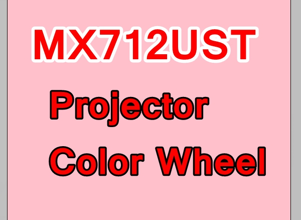 NEW Original Projector Color Wheel for Benq MX712UST Projector Color WheelNEW Original Projector Color Wheel for Benq MX712UST Projector Color Wheel