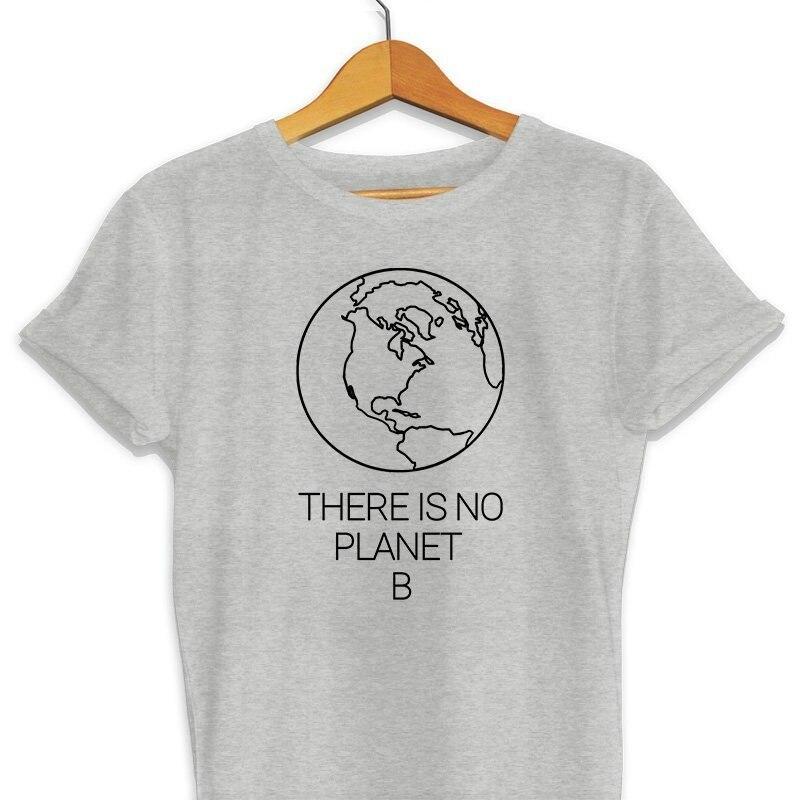 Não há Nenhum Planeta B T Shirt T-Shirt do Dia Da Terra de Conservação Ambiental Mudança Climática é Real Natureza Presente Do Amante tees topos de arte