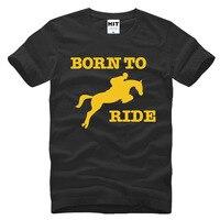 Né À Monter À Cheval Équitation Creative Nouveauté Imprimé Hommes de T-Shirt T chemise Pour Hommes 2016 Nouveau À Manches Courtes O Cou Coton Top Tee