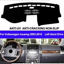 TAIJS Car Dashboard Cover For Volkswagen VW Touareg 2003 2004 2005 2006 2007 2008 2009 2010 Dash Mat Dash Pad Carpet ANti UV