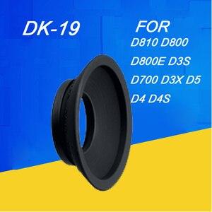 Image 1 - Dk 19ยางEyecupชิ้นตาสำหรับNIKON df D2X D2H D3 D3S D3X D4 D4S D700 D800 D800E D810 Dslrอุปกรณ์กล้องDK19ยาง