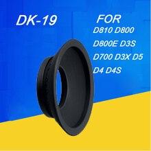 Резиновый наглазник для NIKON df D2X, D2H, D3, D3S, D3X, D4, D4S, D700, D800, D800E, D810, аксессуары для цифровой зеркальной камеры, DK19