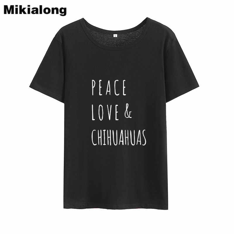 876d1d574ee Mikialong Peace Love Chihuahuas Kawaii Ulzzang Tshirt Women 2018 Short  Sleeve Cotton Tee Shirt Femme Tumblr