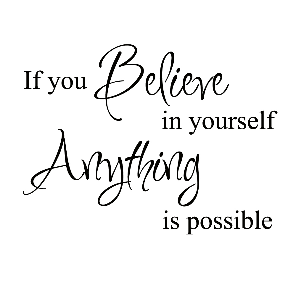 If you Believe In Yourself Anything is Possible vinyl wall
