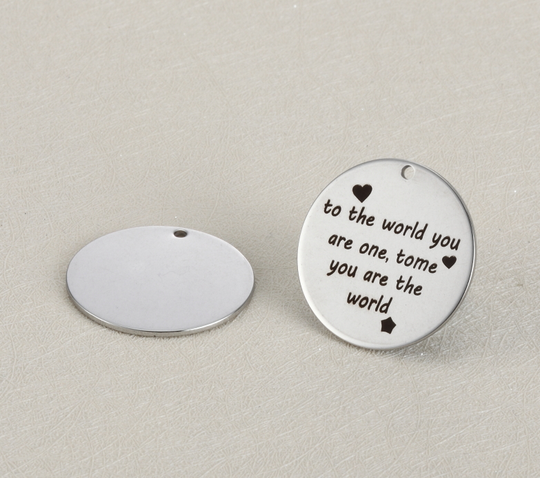 20pcs/lot 25mm Stainless Steel Charms Engraved to the world you are one,to me you are the world  For Diy Jewellery Making