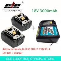 ELE ELEOPTION высокое качество 2 шт. 3000 мАч 18 В 3.0 мАч литий ионный Мощность инструмент Батарея для Makita BL1830 Bl1815 194230 4 LXT400 + Зарядное устройство