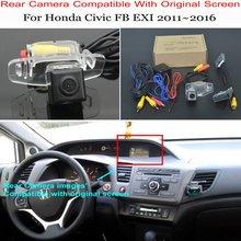 Для Honda Civic FB EXI 2011~ Автомобильная камера заднего вида Комплекты/RCA и экран совместимы