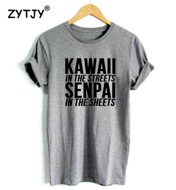 KAwaii In The Streets Senpai In The Sheets Women t shirt Cotton Casual Funny tshirts For Lady Top Tee Tumblr Drop Ship H-130