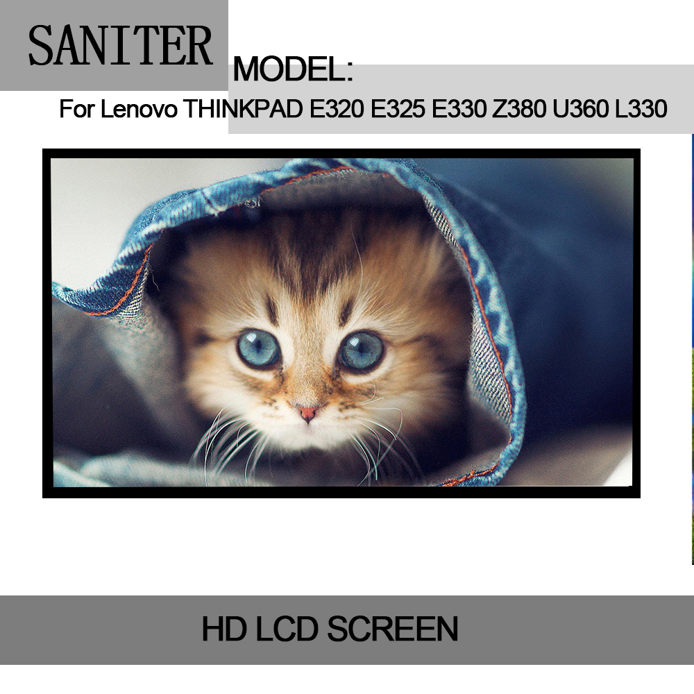 все цены на SANITER Apply to Lenovo THINKPAD E320 E325 E330 Z380 U360 L330 Laptop LCD Screen онлайн