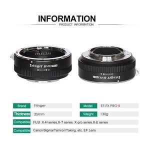 Image 5 - Fringer EF FX PRO II automatyczne ustawianie ostrości Adapter do mocowania Fujifilm do Canon obiektyw ef kompatybilny z Fujifilm X E EF FX2 PRO X H X T X PRO