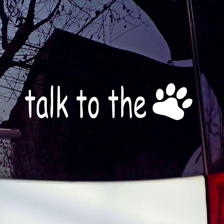 Cute car sticker designs - Talk To The Paw Print Dog Car Sticker Funny Animal Paw Computer Vinyl Decal Cute Car