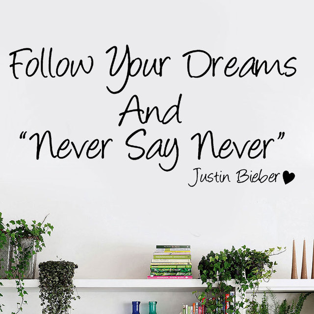 justin bieber follow you draems and never say never wall quote