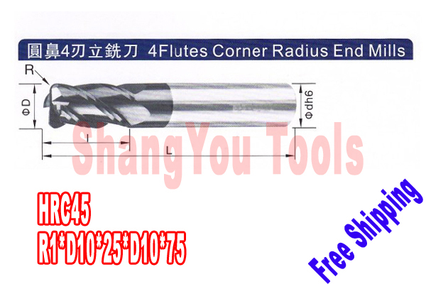 Free shipping-2pcs 10mm hrc45  R1*D10*25*D10*75  four Flutes Milling tools Mill cutter  Corner Radius End Mill CNC router bits free shiping1pcs aju c10 10 100 10pcs ccmt060204 dia 10mm insertable bore drilling end mill cutting tools arbor for ccmt060204