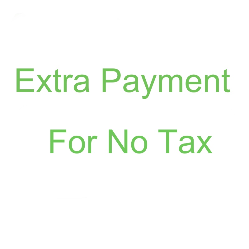 Extra payment for No Tax(China)