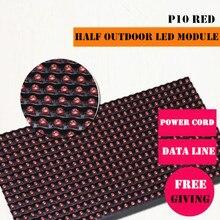 Полу-Открытых Высокая Яркость Красный P10 СВЕТОДИОДНЫЙ модуль для Одного цвета СВЕТОДИОДНЫЙ дисплей Прокрутки сообщение привело знак 320*160 мм 32*16 пикселей