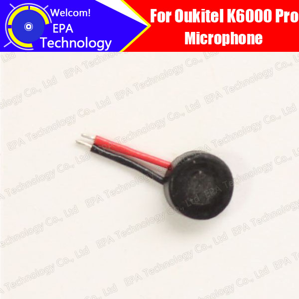 5.5 inch OUKITEL K6000 Pro microphone 100% Original New Mic Replacement Accessories Part For K6000 Pro.