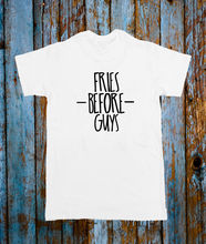 FRIES BEFORE GUYS SLOGAN TEE TSHIRT TOP UNISEX FUNNY BLACK WHITE FOODIE BLOGGER New T Shirts Funny Tops Tee Unisex Top