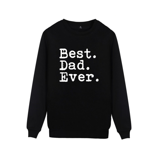e8fcfd846 Funny Father's Day Best Dad Ever Mens Sweatshirt Pullover HoodieGift For Dad  New Arrived Funny Capless Hoody Clothes 4XL