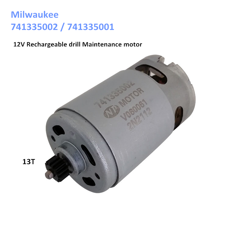 12V Rechargeable drill Maintenance motor 741335001/2 with 13T gear RS550PC-6354