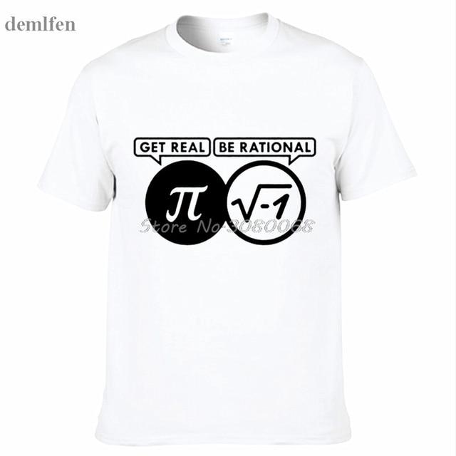 4cc3e5814 New Be Rational Get Real Nerdy Geek Pi Nerd T Shirts Men Cool Math Nerd T  Shirts Fashion Casual Cotton Funny Men T-shirts Tee