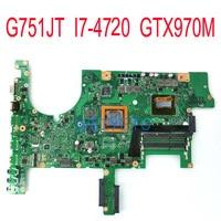 G751JT GeForce GTX 970M With i7 4720HQ GTX 970M motherboard for ASUS G751 G751J G751JY G751JM G751JS Laptop mainboard Rev 2.5