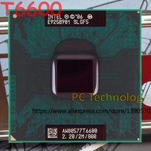 Оригинальный процессор Intel Core2 Duo T6600 CPU 2M, 2,20 ГГц, 800 МГц разъем 478 отправка в течение 1 дня