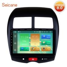 Seicane Android 8,0/8,1 gps радио 10,1 «HD сенсорный экран автомагнитолы для 2010-2015 Mitsubishi ASX peugeot 4008 gps навигации Системы