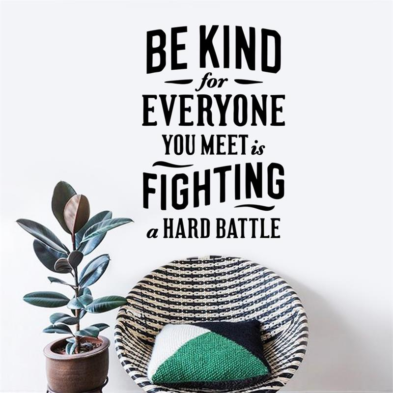 Be Kind for Everyone is fighting a hard battle Home decor Wall Stickers Walls Vinyl Removable Living room bedroom Murals