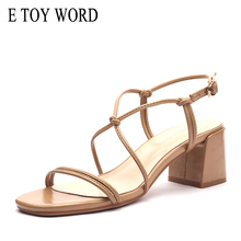 E TOY WORD Sandals women 2019 Square Head Cross Heels Sandals Fashion Open-toed Comfortable Women Shoes Buckle summer shoes стоимость
