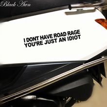 I Dont have road rage your sticker an idiot funny JDM Truck Car window D058