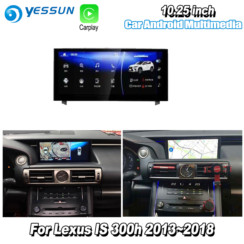 YESSUN 10.25 For Lexus IS 300h 2015~2018 Car Android Carplay GPS Navi maps Navigation Player Radio Stereo WiFi no DVD yessun for lexus al20 rx 300 rx 200t rx 450h 2015 2018 car android carplay gps navi maps navigation player radio stereo no dvd