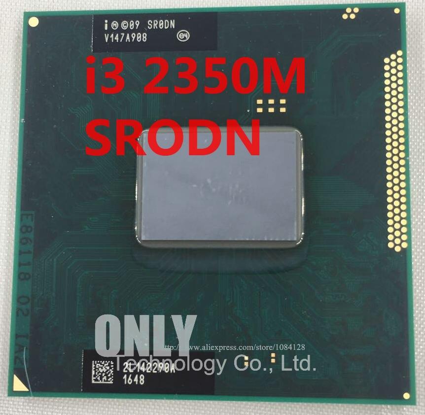 Оригинальный Core i3-2350M процессор (3M кэш, 2,3 ГГц, i3 2350M , SR0DN ) PGA988 TDP 35 Вт, ЦП для ноутбука HM65 HM67 QM67