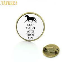 TAFREE Brand Keep Calm and Trot On horse riding sports brooches glass cabochon dome love horses equestrian badge pins men SP571(China)