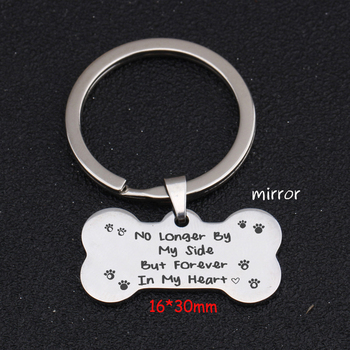 For Dog Lover DOG ID Keychain Gift Engraved No Longer By My Side But Forever In My Heart Charm Bone Key Ring Dog Commemorate