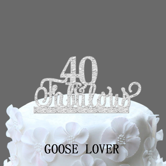 40th Fabulous Cake Topper Birthday Anniversary Gift Funny Wedding Decor Custom Time