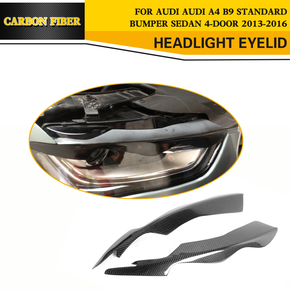 Carbon Fiber Headlamp Eyelids Auto Car Side Eyebrows For Audi B9 A4 & S4 & RS4 Sedan 4 Door 2013 2016