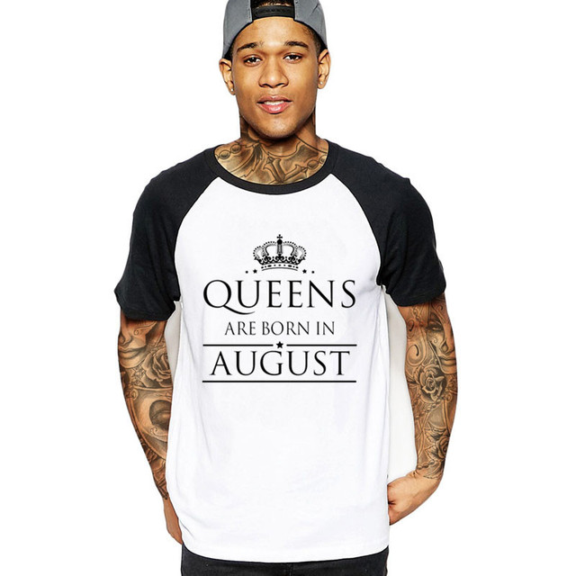 2019 Streetwear QUEENS ARE BORN IN AUGUST Mens Funny T Shirt Custom Logo Birthday Gift Black Cotton Male Tshirt Top Tee
