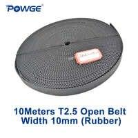 POWGE 10Meters T2.5 Open Timing Belt width 10mm Rubber fiberglass core T2.5-10mm T2.5 Synchronous belt pulley 3D Printer