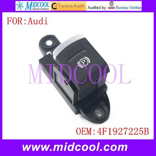 New Power Electronic Parking Brake Handbrake Switch use OE NO. 4F1 927 225B / 4F1927225B for Audi A6 4F C6