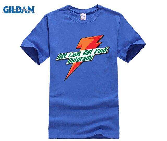 4f3c6747356 GILDAN Get laid, get paid, Gatorade T Shirt-in T-Shirts from Men's ...