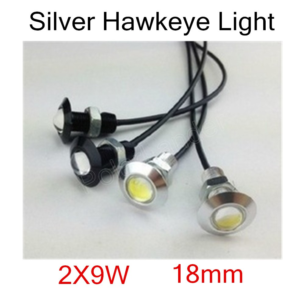 hot sale one pair 9W 18mm silver Car Waterproof Hawkeye Daytime LED Bulb Running Lamp Reverse Light DRL
